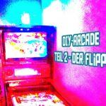 diyat2 150x150 - DIY Arcade Teil 2 - Der echt unechte Flipper