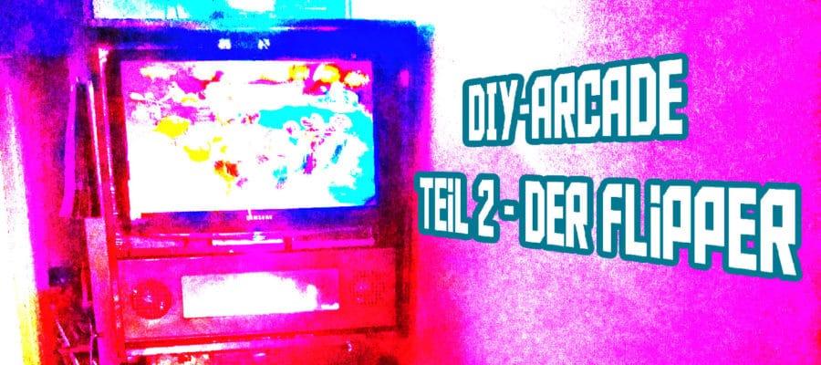 diyat2 900x400 - DIY Arcade Teil 2 - Der echt unechte Flipper