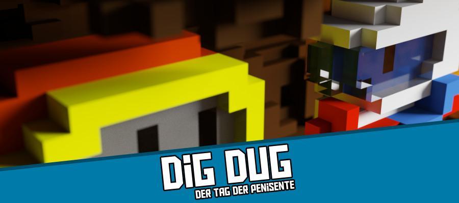 Digdug 900x400 - Dig Dug - Der Tag der Penisente