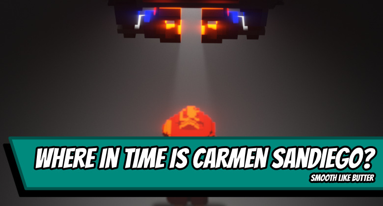 Carmensandiego200 780x420 - Where in Time is Carmen Sandiego? - Smooth like butter