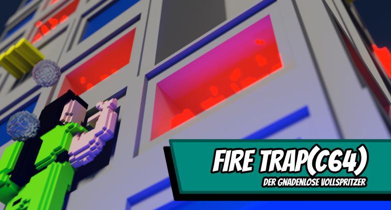 firetrap 780x420 - FireTrap - Der gandenlose Vollspritzer