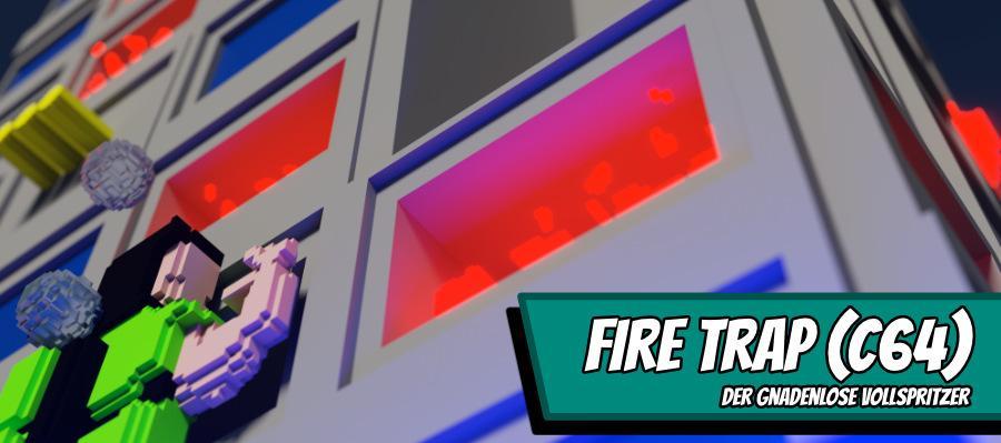 firetrap 900x400 - FireTrap - Der gandenlose Vollspritzer